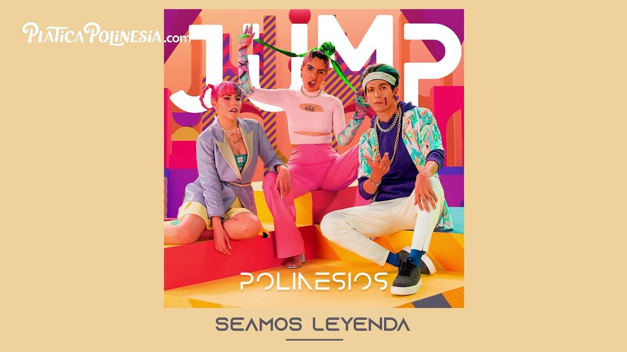 DOWNLOAD Los Polinesios – Seamos leyenda (Official Audio) | JUMP Mp3 song