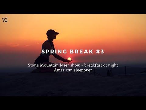 Stone Mountain hike & Laser show, Breakfast at night, Sleepover  SPRING BREAK #3  USA 2017/18