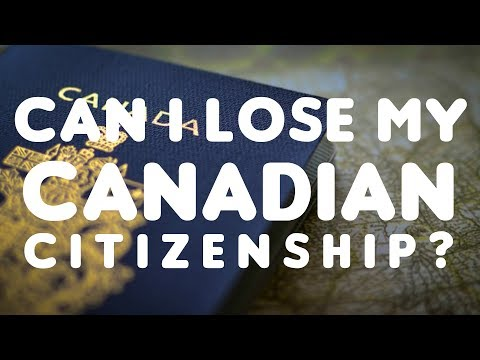 CAN I LOSE MY CANADIAN CITIZENSHIP?