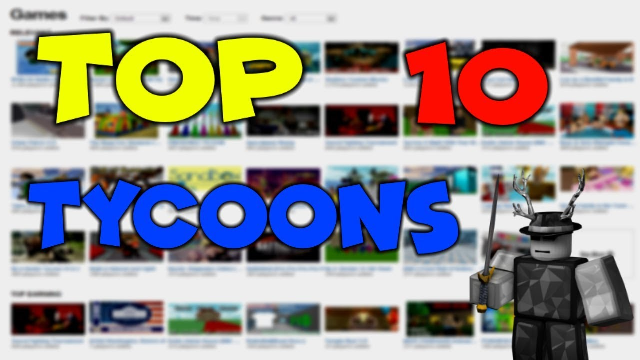 Top 10 Best Tycoons On Roblox 2018 Youtube