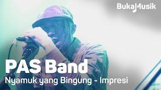 PAS Band - Nyamuk yang Bingung & Impresi   BukaMusik
