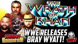 The Wrath Of Khan - Bray Wyatt RELEASED By WWE!  How Did It All Go Wrong?