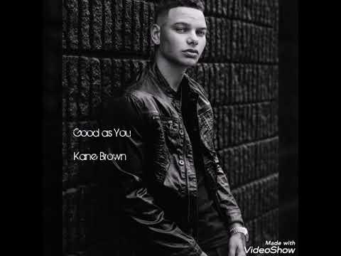 Kane Brown - Good As You - Lyrics