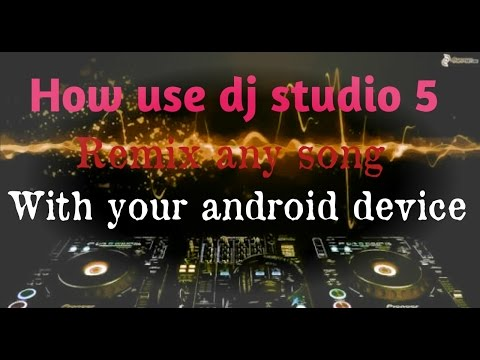How To Use Dj Studio 5 And Make Dj Remix Songs With Android Phones