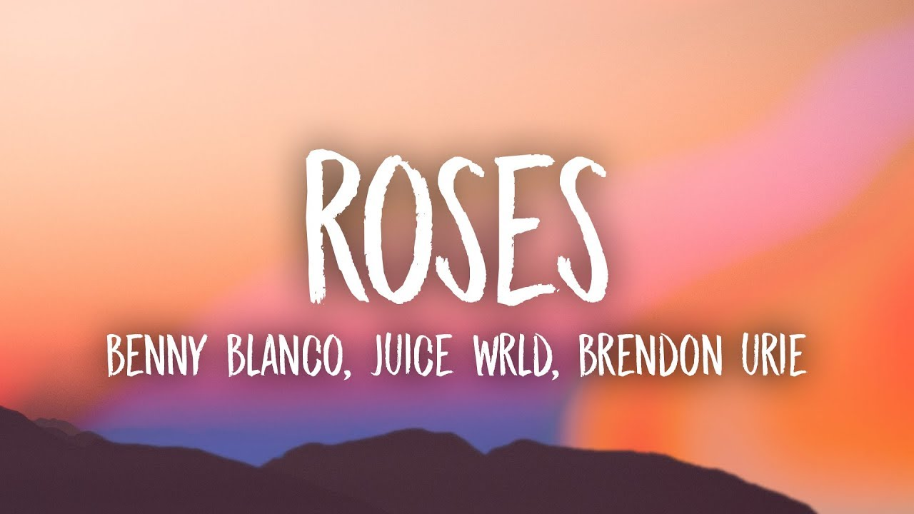 Benny Blanco Juice Wrld Roses Lyrics Ft Brendon Urie