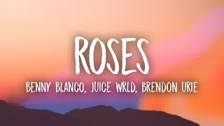 benny blanco, Juice WRLD - Roses (Lyrics) ft. Brendon Urie