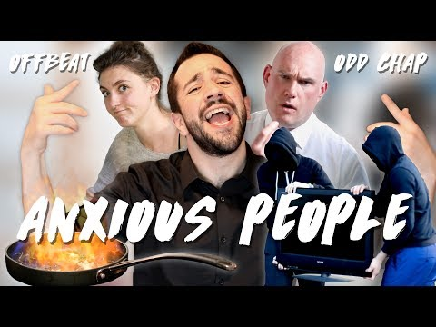 Offbeat & Odd Chap - Anxious People (FULL VIDEO!)