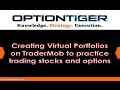 Creating Virtual Portfolios on TraderMob to practice trading stocks and options.
