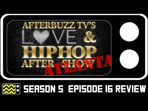 Love & Hip Hop: Atlanta Season 5 Episode 16 Review & After Show | AfterBuzz TV