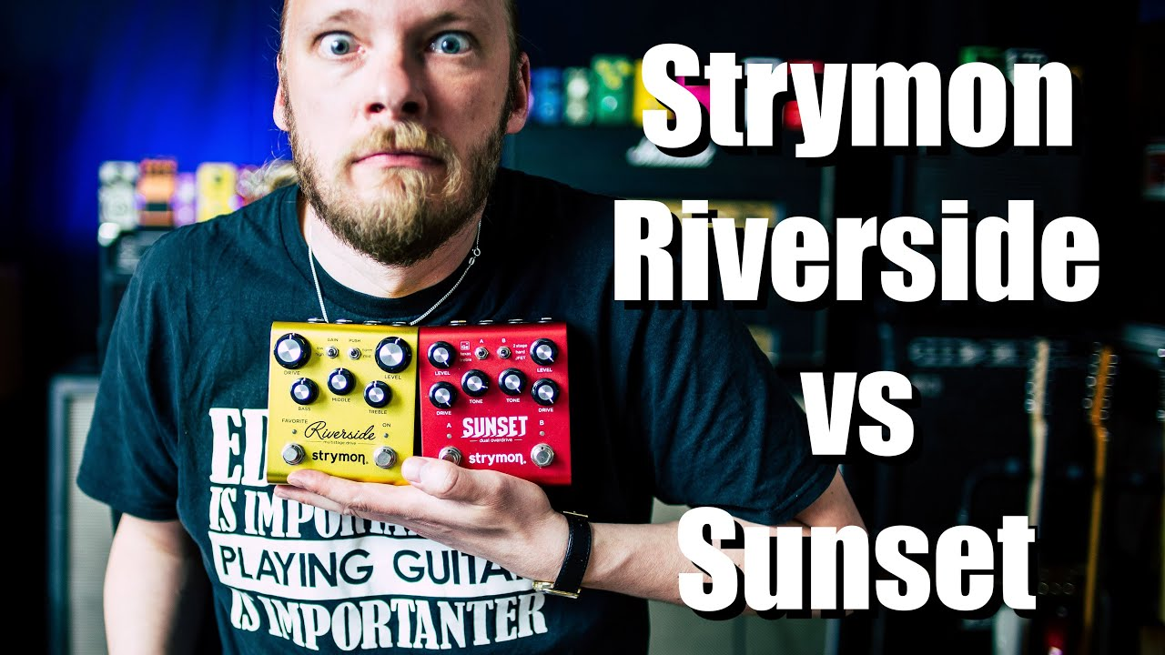 Strymon Sunset vs Strymon Riverside (These Things Are Great!)