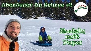 Abenteuer im Schnee #2   Rodeln mit Papa