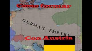 🇦🇹 Como formar La gran Alemania con Austria 🇦🇹