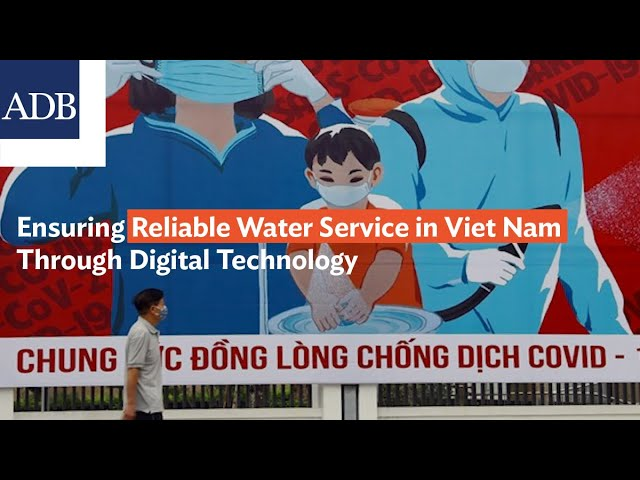 Ensuring Reliable Water Service in Viet Nam Through Digital Technology