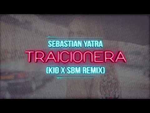Traicionera (KID x SBM Remix) - Sebastian Yatra.