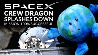 SpaceX Crew Dragon Splashes Down - Mission 100% Successful