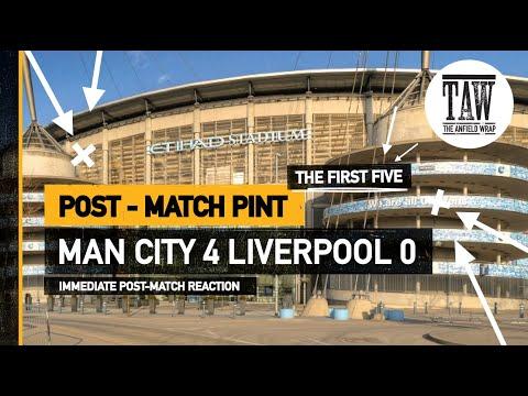 Man City 4 rpool 0  The Post Match Pint  Five Minute Taster