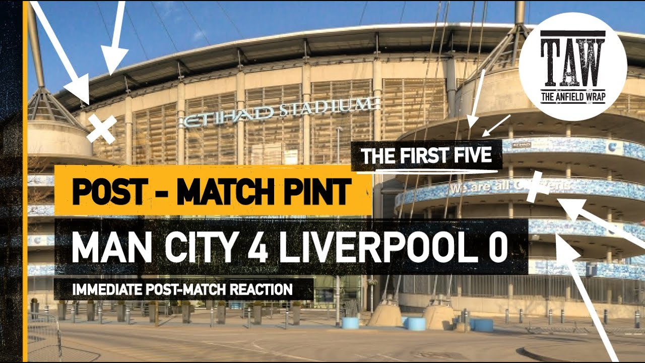 Man City 4 Liverpool 0 | The Post Match Pint | Five Minute Taster