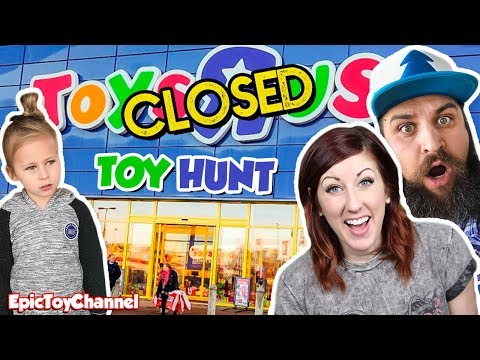 Final ToysRUs Toy Hunt Because Toys R Us Is Closing By Epic Toy Channel