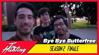 Toy Hunting Season 2 FINALE - Bye, Bye Butterfree