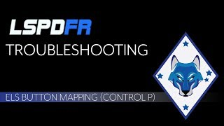 LSPDFR Troubleshooting Ep. 1 - ELS Control P Fix