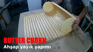 Yayık yapımı // маслобойка // churn
