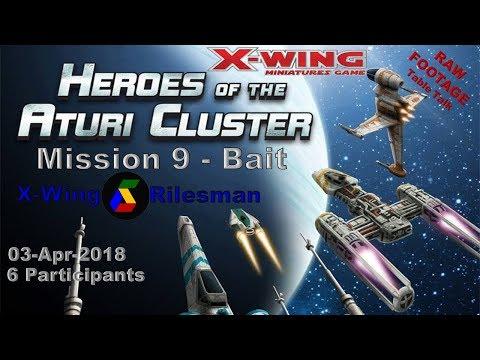 HotAC MIssion9 Bait X Wing OCC 03-April-2018