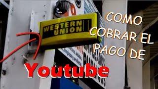 Como cobrar en Youtube Western Union Adsense + Nueva HERRAMIENTA PARA EL TALLER