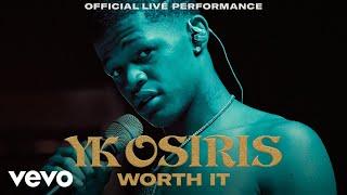 Смотреть клип Yk Osiris - Worth It | Live
