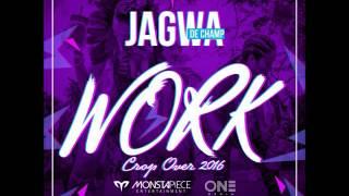 JAGWA DE CHAMP - WORK CROPOVER 2016