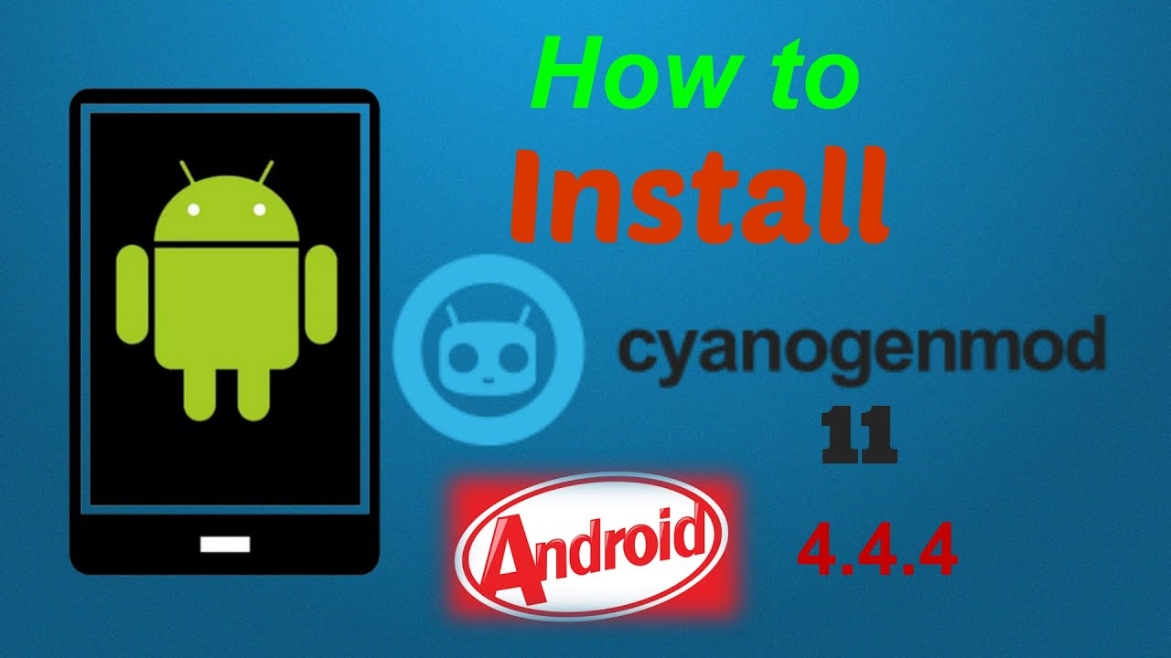 Phone Latest Android Phone Version how to install cyanogenmod 11 latest version tutorial any android phone 4 kitkat