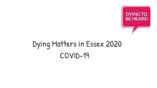 Dying Matters in Essex: COVID-19