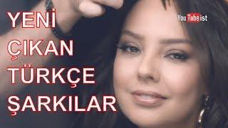 Yeni Çıkan Türkçe Şarkılar | 9 Mart 2019
