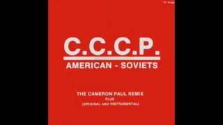 C.C.C.P. - American-Soviets (Cameron Paul Remix)