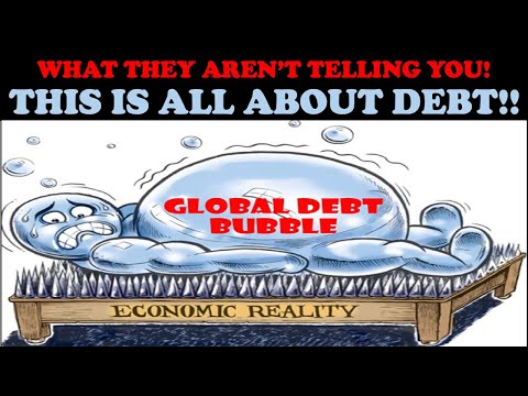 WHAT THEY AREN'T TELLING YOU! THIS IS ALL ABOUT DEBT!
