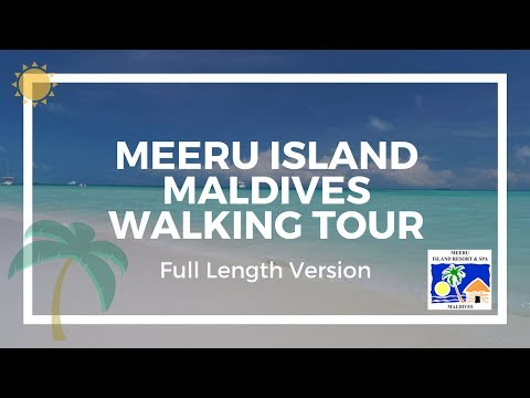 Meeru Island Resort & Spa Maldives Walking Tour Full Version