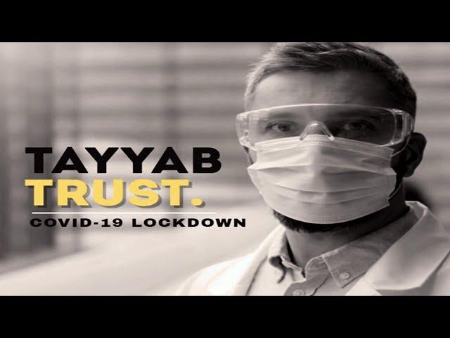 Covid-19 Lockdown. Tayyab Trust Relief