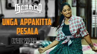 Nagesh Thiraiyarangam - Unga Appakitta Pesala (Lyric Video) | Aari, Ashna Zaveri | Mohamed Issack