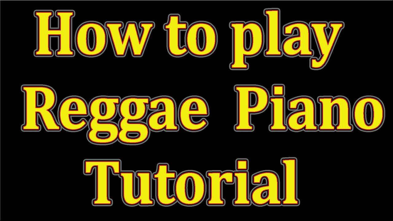 LEARN TO PLAY REGGAE PIANO - YouTube