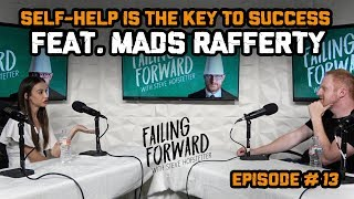 Self-Help is the Key to Success Ft. Mads Rafferty (Failing Forward with Steve Hofstetter)
