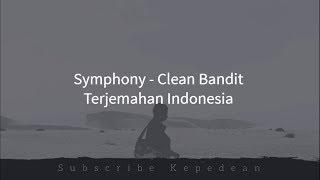 Symphony - Clean Bandit Ft Zara Larsson Terjemahan Indonesia