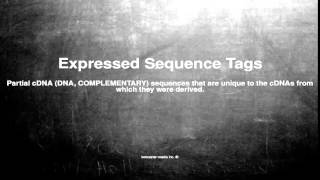 Medical vocabulary: What does Expressed Sequence Tags mean