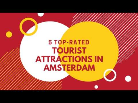 TravelOMatrix: 5 Top-Rated Tourist Attractions in Amsterdam