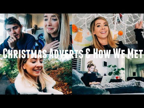 CHRISTMAS ADVERTS & HOW WE MET