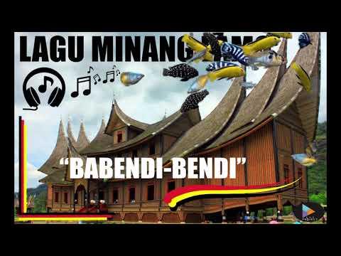 "LAGU MINANG LAMO ""BABENDI BENDI"".mp3"