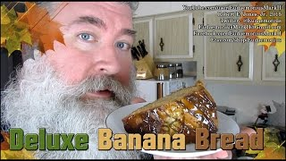 How To Make Banana Bread Deluxe - Day 16,784
