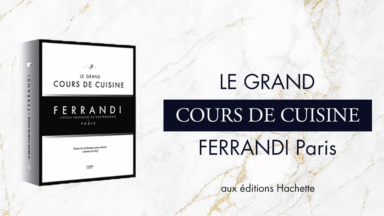 hachette présente le grand cours de cuisine ferrandi paris - youtube - Cours De Cuisine A Deux Paris
