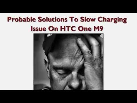 Probable Solutions To Slow Charging Issue On HTC One M9