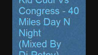 Kid Cudi Vs Congress - 40 Miles Day N Night