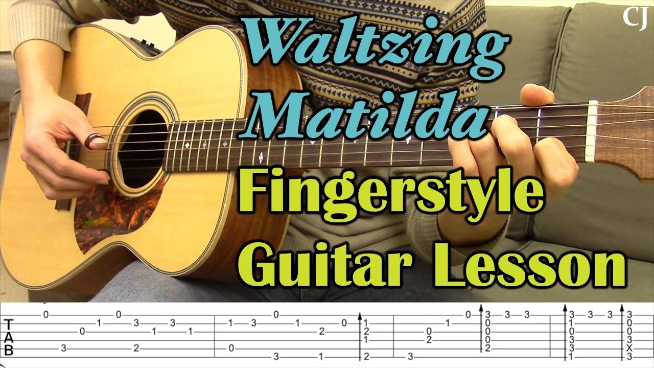 Waltzing Matilda With Tab Watch And Learn Fingerstyle Guitar