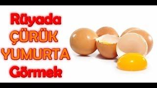 Rüyada Çürük Yumurta Görmek